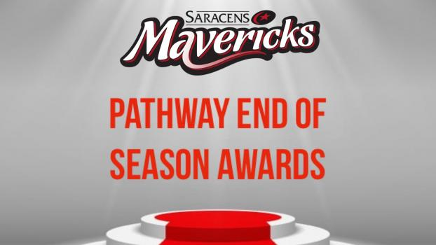SARACENS MAVERICKS PATHWAY VIRTUAL END OF SEASON AWARDS